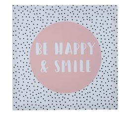 Toile 40x40 BE HAPPY Imprimé