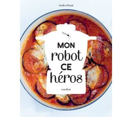 Livre de cuisine MARABOUT Mon robot ce héros