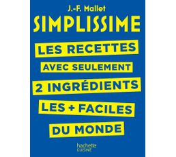 Livre de cuisine HACHETTE Simplissisme Recettes 2 ingréd
