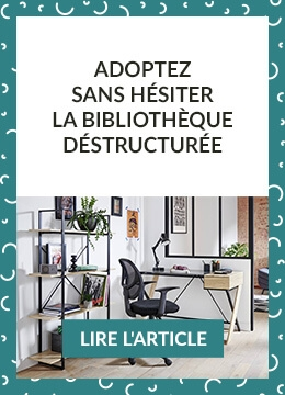 Adoptez sans hésiter la bibliothèque déstructurée